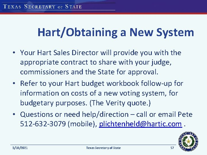 Hart/Obtaining a New System • Your Hart Sales Director will provide you with the