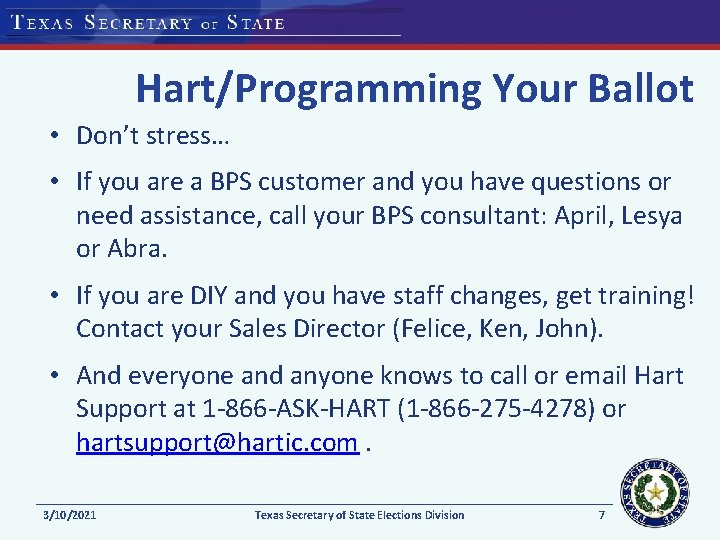 Hart/Programming Your Ballot • Don't stress… • If you are a BPS customer and