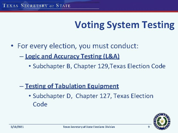 Voting System Testing • For every election, you must conduct: – Logic and Accuracy