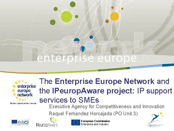 The Enterprise Europe Network and the IPeurop. Aware project: IP support services to SMEs