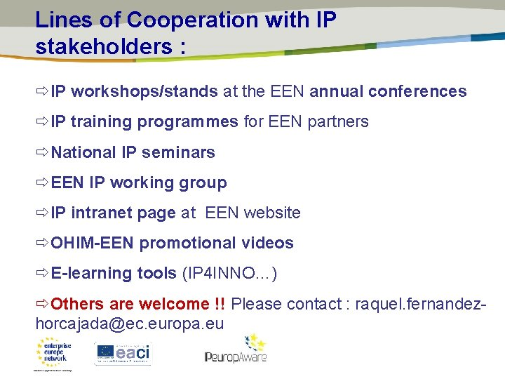 Lines of Cooperation with IP stakeholders : IP workshops/stands at the EEN annual conferences