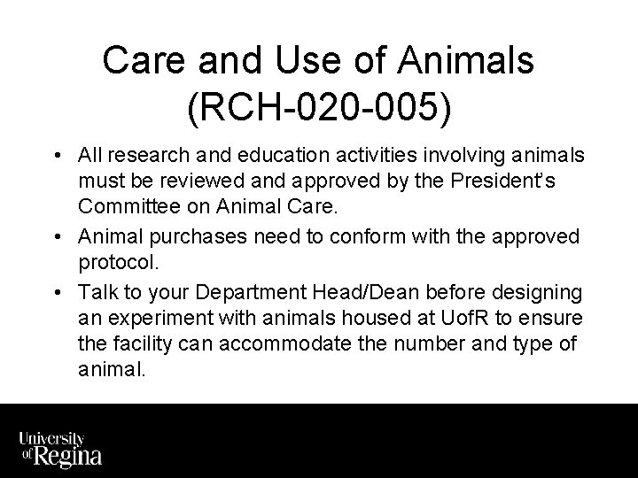 Care and Use of Animals (RCH-020 -005) • All research and education activities involving