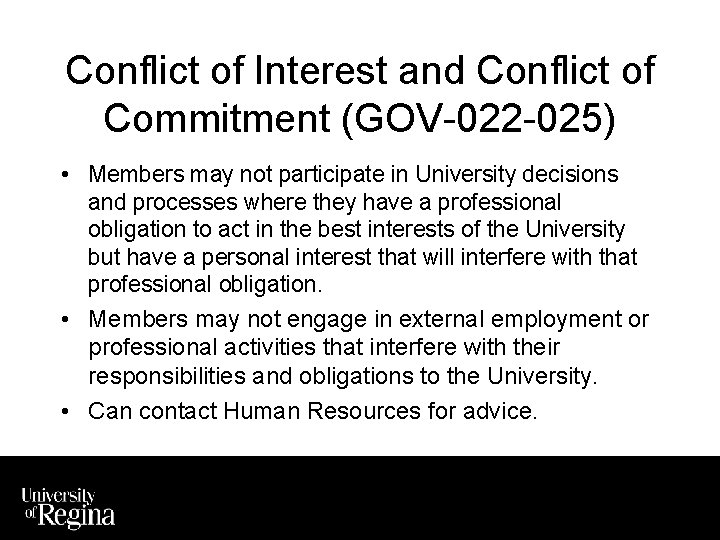 Conflict of Interest and Conflict of Commitment (GOV-022 -025) • Members may not participate
