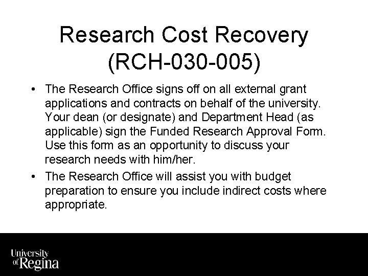 Research Cost Recovery (RCH-030 -005) • The Research Office signs off on all external