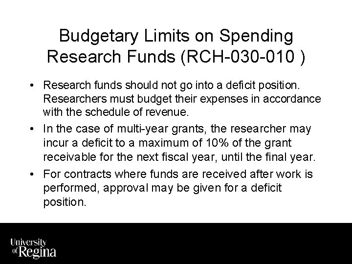 Budgetary Limits on Spending Research Funds (RCH-030 -010 ) • Research funds should not
