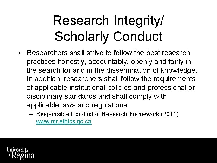 Research Integrity/ Scholarly Conduct • Researchers shall strive to follow the best research practices
