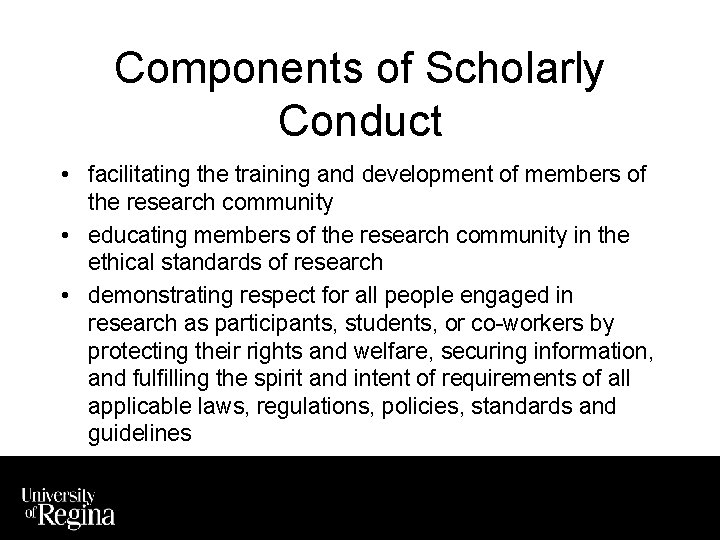 Components of Scholarly Conduct • facilitating the training and development of members of the