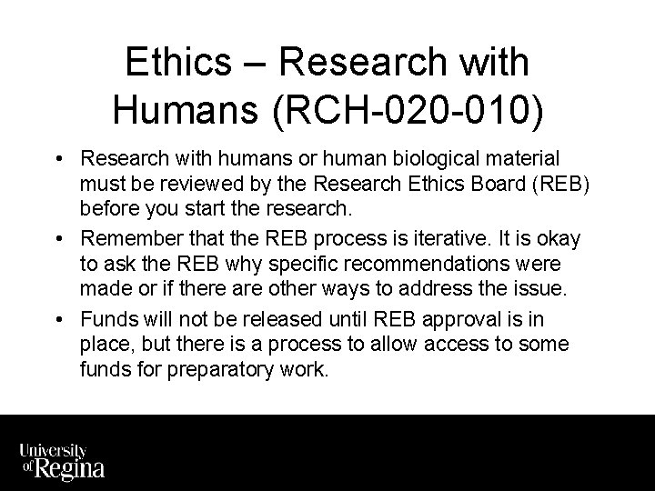 Ethics – Research with Humans (RCH-020 -010) • Research with humans or human biological