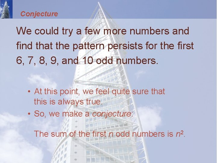 Conjecture We could try a few more numbers and find that the pattern persists