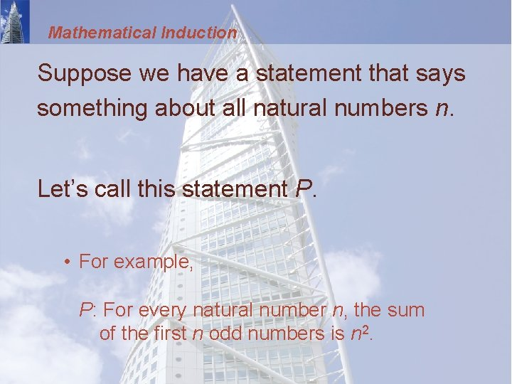 Mathematical Induction Suppose we have a statement that says something about all natural numbers