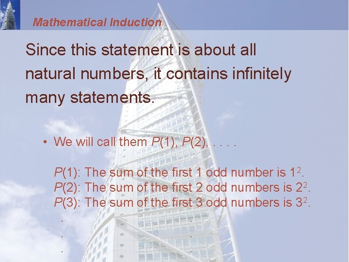 Mathematical Induction Since this statement is about all natural numbers, it contains infinitely many