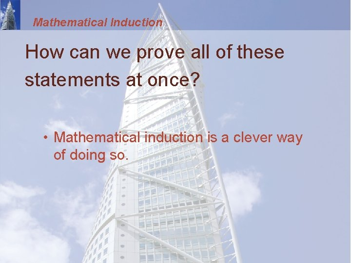Mathematical Induction How can we prove all of these statements at once? • Mathematical