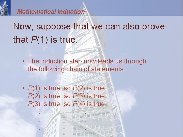 Mathematical Induction Now, suppose that we can also prove that P(1) is true. •