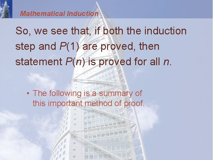 Mathematical Induction So, we see that, if both the induction step and P(1) are