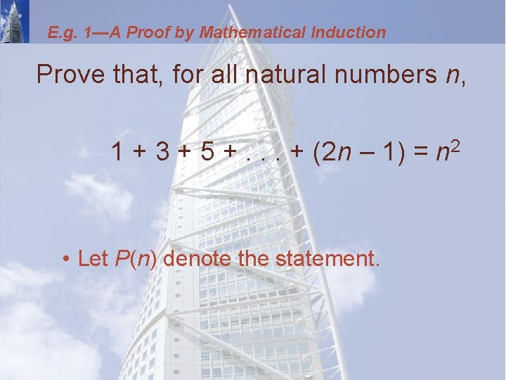 E. g. 1—A Proof by Mathematical Induction Prove that, for all natural numbers n,