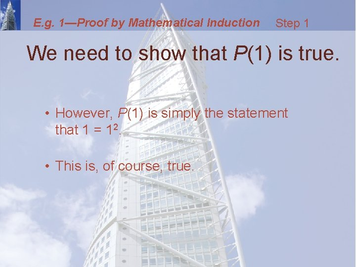 E. g. 1—Proof by Mathematical Induction Step 1 We need to show that P(1)