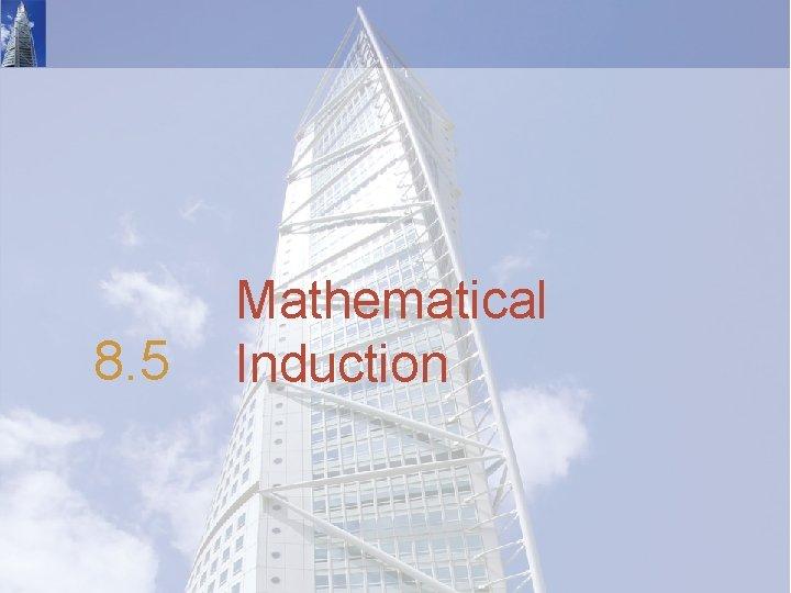 8. 5 Mathematical Induction