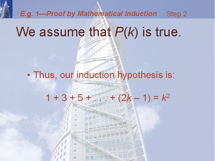 E. g. 1—Proof by Mathematical Induction Step 2 We assume that P(k) is true.