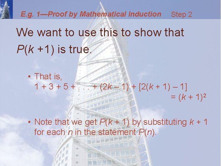 E. g. 1—Proof by Mathematical Induction Step 2 We want to use this to
