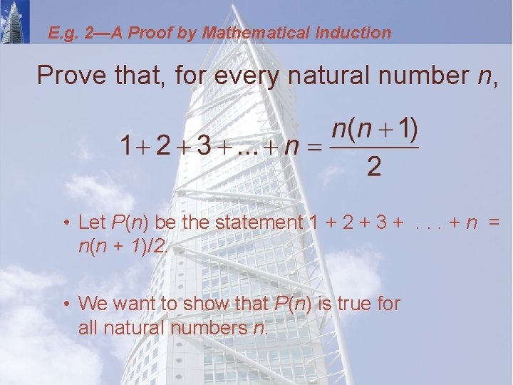 E. g. 2—A Proof by Mathematical Induction Prove that, for every natural number n,