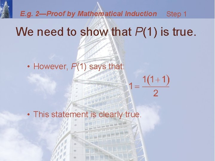 E. g. 2—Proof by Mathematical Induction Step 1 We need to show that P(1)