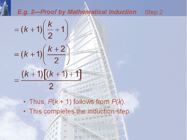 E. g. 2—Proof by Mathematical Induction • Thus, P(k + 1) follows from P(k).