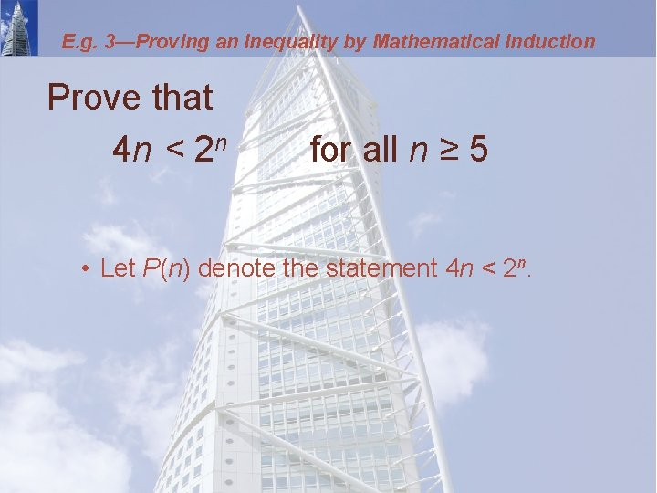 E. g. 3—Proving an Inequality by Mathematical Induction Prove that 4 n < 2