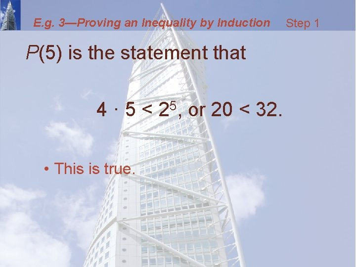 E. g. 3—Proving an Inequality by Induction P(5) is the statement that 4 ·
