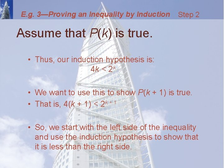 E. g. 3—Proving an Inequality by Induction Step 2 Assume that P(k) is true.