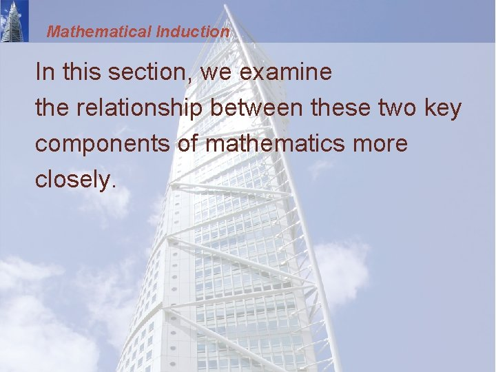 Mathematical Induction In this section, we examine the relationship between these two key components