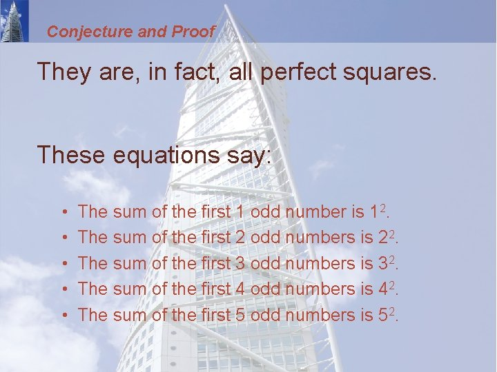 Conjecture and Proof They are, in fact, all perfect squares. These equations say: •