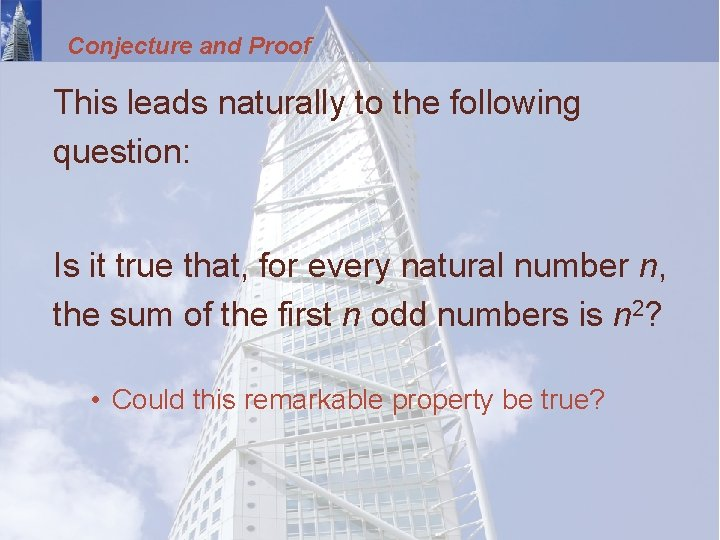 Conjecture and Proof This leads naturally to the following question: Is it true that,
