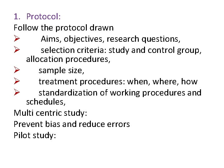 1. Protocol: Follow the protocol drawn Ø Aims, objectives, research questions, Ø selection criteria: