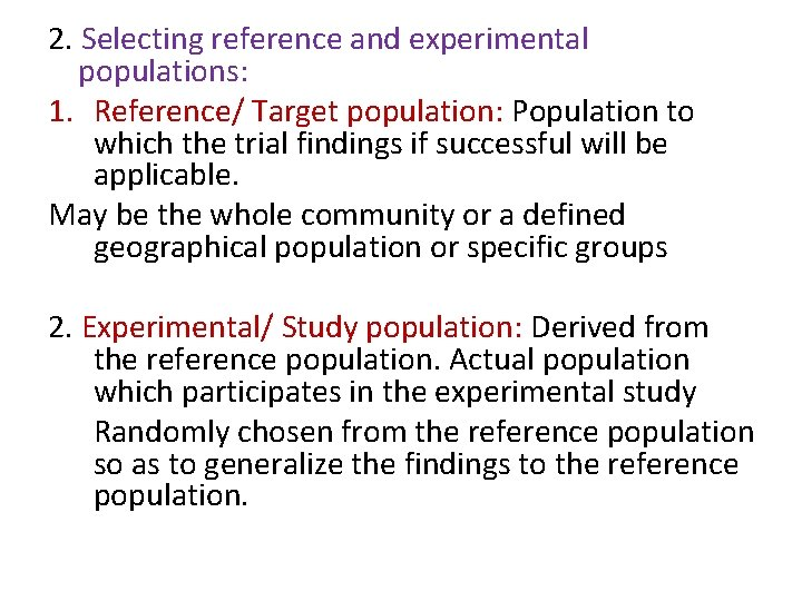 2. Selecting reference and experimental populations: 1. Reference/ Target population: Population to which the