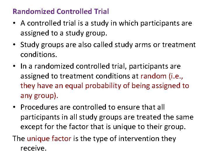 Randomized Controlled Trial • A controlled trial is a study in which participants are