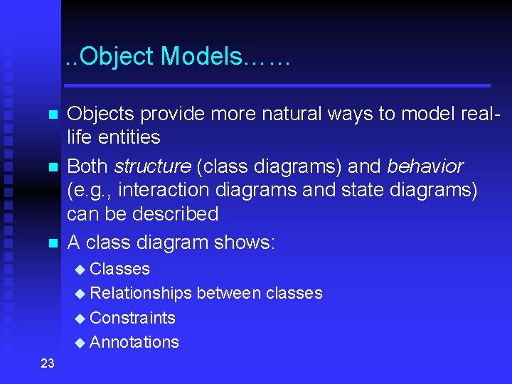 . . Object Models…… n n n Objects provide more natural ways to model