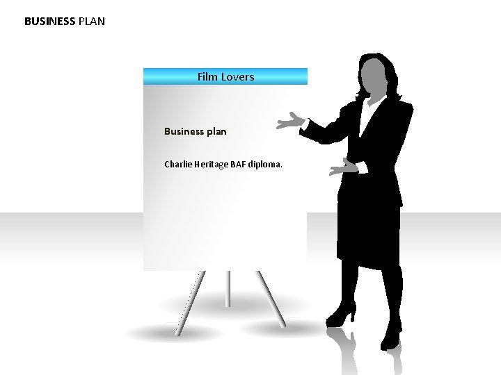 BUSINESS PLAN Film Lovers Business plan Charlie Heritage BAF diploma.