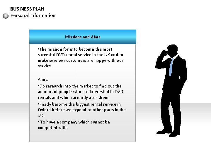 BUSINESS PLAN Personal Information Missions and Aims • The mission for is to become