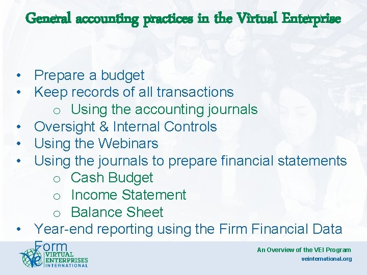 General accounting practices in the Virtual Enterprise • Prepare a budget • Keep records