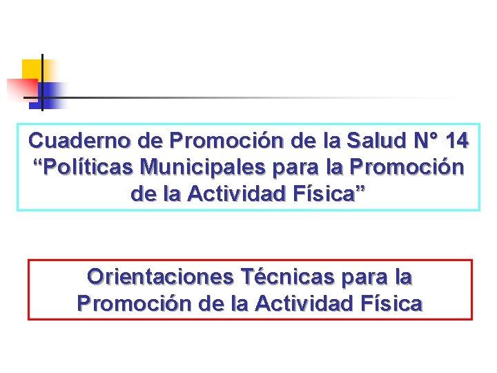 """Cuaderno de Promoción de la Salud N° 14 """"Políticas Municipales para la Promoción de"""