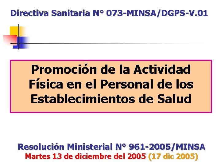 Directiva Sanitaria N° 073 -MINSA/DGPS-V. 01 Promoción de la Actividad Física en el Personal