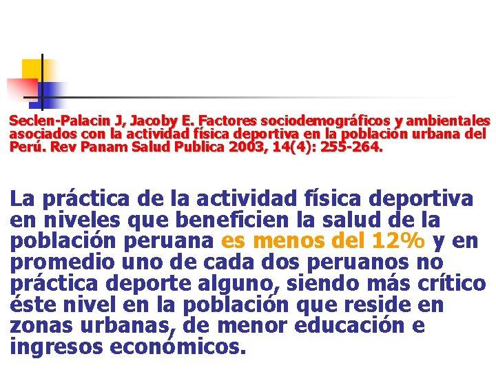 Seclen-Palacin J, Jacoby E. Factores sociodemográficos y ambientales asociados con la actividad física deportiva