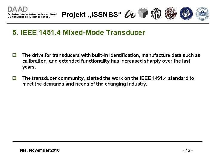"""DAAD Deutscher Akademischer Austausch Dienst German Academic Exchange Service Projekt """"ISSNBS"""" 5. IEEE 1451."""