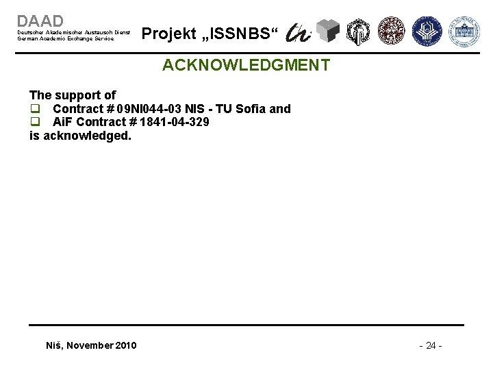 """DAAD Deutscher Akademischer Austausch Dienst German Academic Exchange Service Projekt """"ISSNBS"""" ACKNOWLEDGMENT The support"""