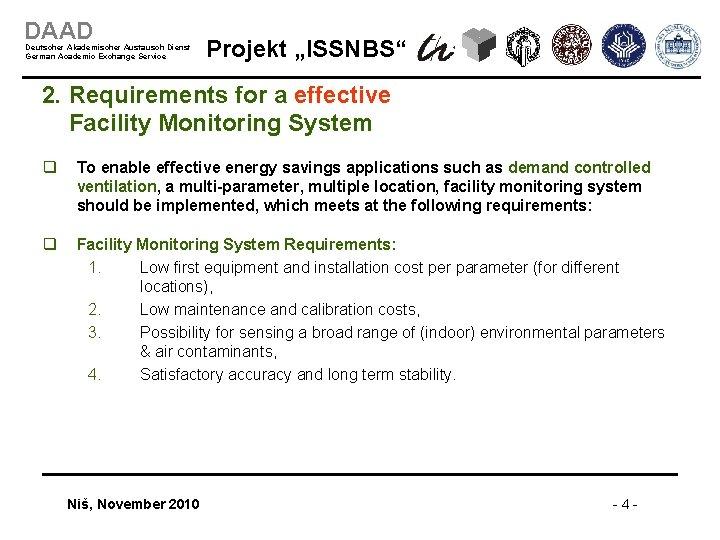 """DAAD Deutscher Akademischer Austausch Dienst German Academic Exchange Service Projekt """"ISSNBS"""" 2. Requirements for"""