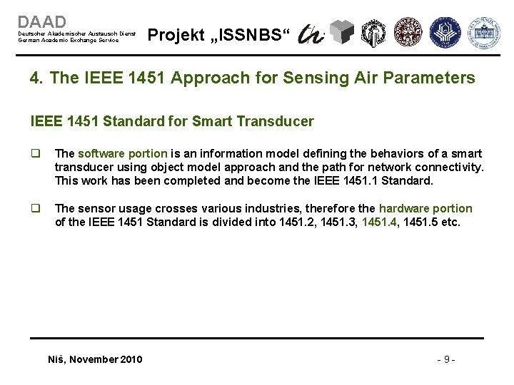 """DAAD Deutscher Akademischer Austausch Dienst German Academic Exchange Service Projekt """"ISSNBS"""" 4. The IEEE"""
