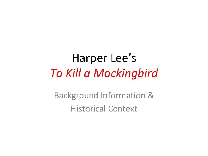 Harper Lee's To Kill a Mockingbird Background Information & Historical Context