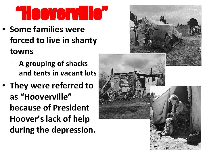 """""""Hooverville"""" • Some families were forced to live in shanty towns – A grouping"""