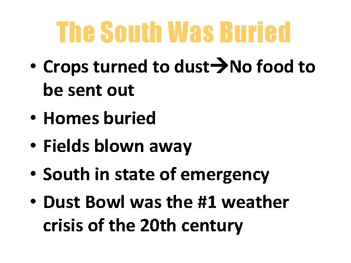 The South Was Buried • Crops turned to dust No food to be sent