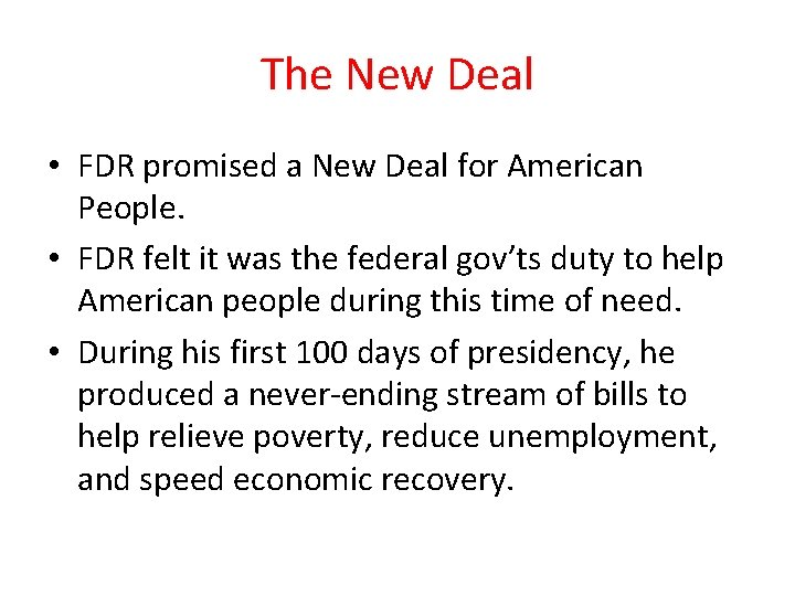 The New Deal • FDR promised a New Deal for American People. • FDR